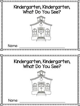 Kindergarten, Kindergarten, What Do You See Emergent Reader End of Year theme
