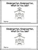 Kindergarten, Kindergarten, What Do You See Emergent Reade