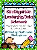 Kindergarten Leadership/Data Notebook