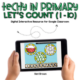 Kindergarten Let's Count 1-10 for Google Classroom