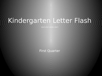 Kindergarten Letter Flash  PPT