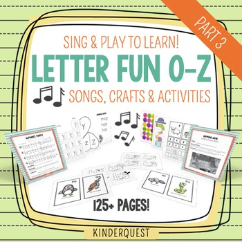 Kindergarten Letter Fun O-Z Sing and Play to Learn: Songs, Games & Activities