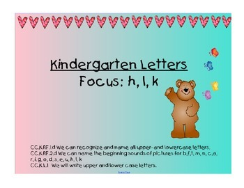 Kindergarten Letters:  Focus Ll, Hh, and Kk