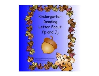 Kindergarten Letters:  Focus Pp and Jj