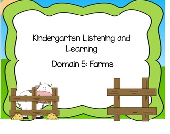EngageNY Kindergarten Listening and Learning Domain 5: Farms
