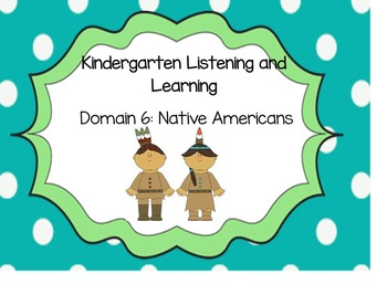 EnageNY Kindergarten Listening and Learning Domain 6: Native Americans