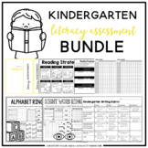 Kindergarten Literacy Assessment Bundle
