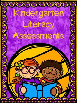 Kindergarten Literacy Assessments