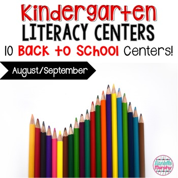 Kindergarten Literacy Centers August and September
