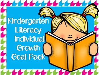 Kindergarten Literacy Individual Growth Goal Pack