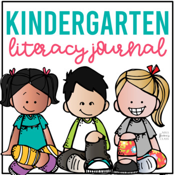 Kindergarten Literacy Journal