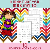 Kindergarten Making 10 Worksheets *NO PREP*