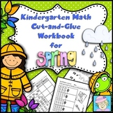 Kindergarten Math Common Core Cut-and-Glue Workbook:  Spring Theme