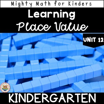 Kindergarten Math Curriculum UNIT 12 PLACE VALUE