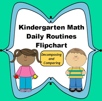 Kindergarten Math Daily Routines Flipchart: Decomposing and Comparing