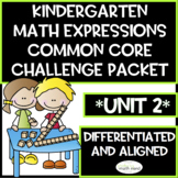 Kindergarten Math Expressions Common Core! Challenge Packet UNIT 2