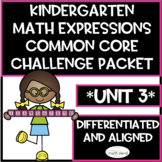 Kindergarten Math Expressions Common Core! Challenge Packet UNIT 3