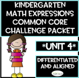 Kindergarten Math Expressions Common Core! Challenge Packet UNIT 4