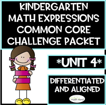 Kindergarten Math Expressions Common Core! Challenge Packet UNIT 4