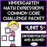 Kindergarten Math Expressions Common Core! Challenge Packet UNIT 5