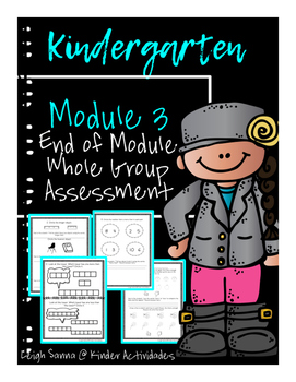 Kindergarten Math Module 3 End of Module Assessment: Whole Group