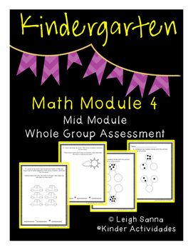 Kindergarten Math Module 4 Mid-Module Assessment: Whole Group