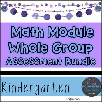 Kindergarten Math Module Whole Group Assessment BUNDLE