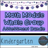 Kindergarten Math Module Whole Group Assessment BUNDLE