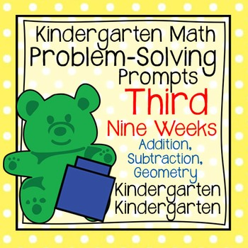 Kindergarten Math Problem Solving Prompts 3rd Nine Weeks