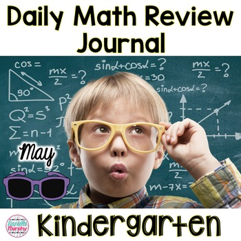 Kindergarten May Daily Math Review Journal--Common Core Aligned