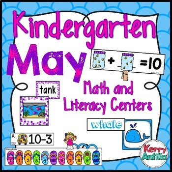 Kindergarten May Math and Literacy Centers