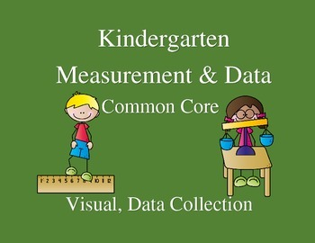 Kindergarten Measurement & Data--Common Core--Visual, Data Collection
