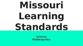 Kindergarten Missouri Learning Standards-Science