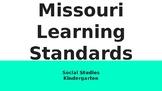 Kindergarten Missouri Learning Standards-Social Studies