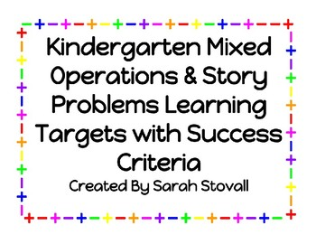 Kindergarten Mixed Operations & Problem Solving Targets w/ Success Criteria