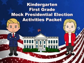 Kindergarten 1st Mock Presidential Election Activities Pac