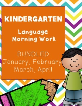 Kindergarten Monthly (Jan.Feb.Mar.Apr.) Language Morning Work Bundle