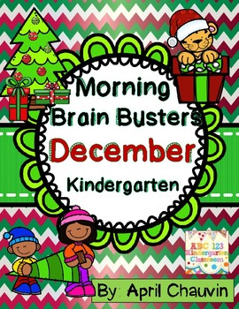 Kindergarten Morning Work Brain Busters- Bell Ringers / Math & ELA December