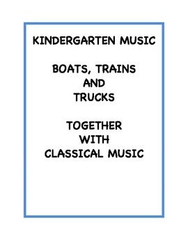 Kindergarten Music - Boats, Trains and Trucks Together with Classical Music