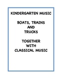 Kindergarten Music - Boats, Trains and Trucks Together wit
