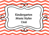Kindergarten Music- Styles Unit