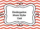 Kindergarten Music- Styles Unit