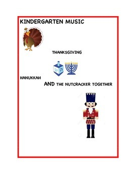 Kindergarten Music - Thanksgiving, Hanukkah and The Nutcracker Together