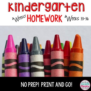 Homework Math and Literacy Weeks 33-36 (May)--Kindergarten--No Prep!