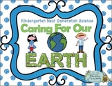 Kindergarten Next Generation Science Caring For Our Earth