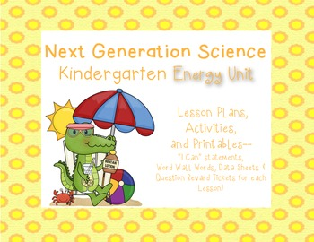 Kindergarten Next Generation Science Energy Complete Unit