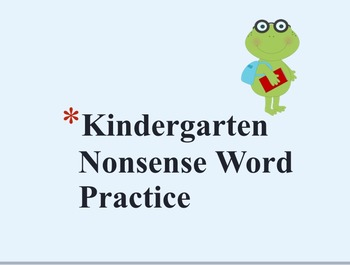 Kindergarten Nonsense Word Practice Flashcards