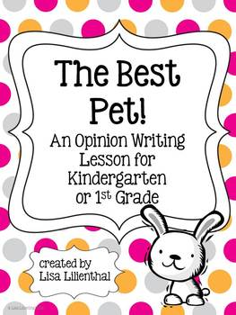 Opinion Writing for Kindergarten ~ The Best Pet! {Common Core}