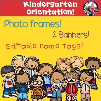 Kindergarten Orientation or Round-Up! Banners, Photo Frames & Name Tags!