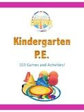 Kindergarten P.E. (103 Games and Activities)